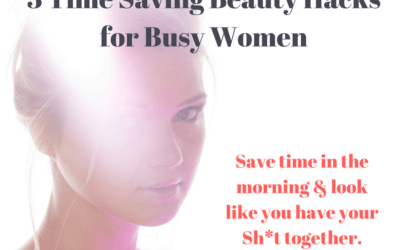 3 Time-Saving Beauty Hacks Every Busy Woman Needs To Know