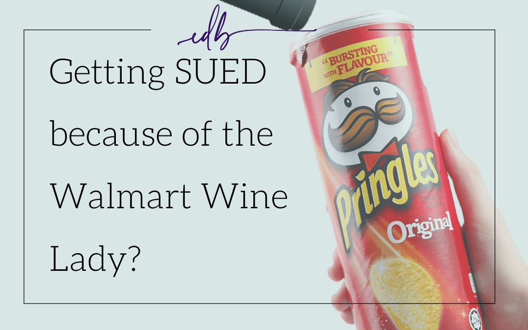 Will the story of the woman banned from Walmart for drinking wine from a Pringle's can cause an online business to be sued by Kellogg?