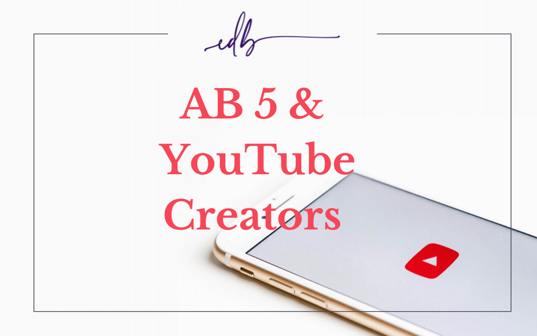 AB5 & How It Screws YouTube Creators