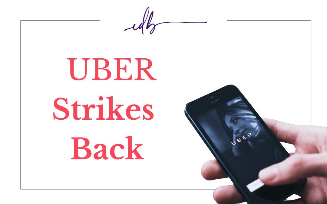 UBER Strikes Back