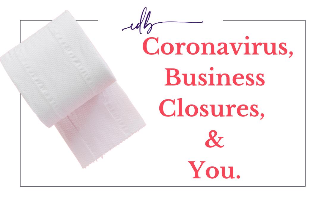 Coronavirus, Business Interruptions and You